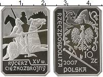 Изображение Монеты Польша 10 злотых 2007 Серебро Proof- Рыцарь XV века