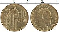 Изображение Монеты Монако 10 сентим 1974 Латунь UNC- Ранье III