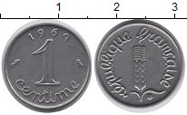 Изображение Дешевые монеты Франция 1 сантим 1969 нержавеющая сталь XF